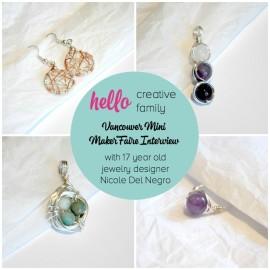 Hello Creative Family Vancouver Mini Maker Faire Interview with 17 year old jewelry designer Nicole Del Negro