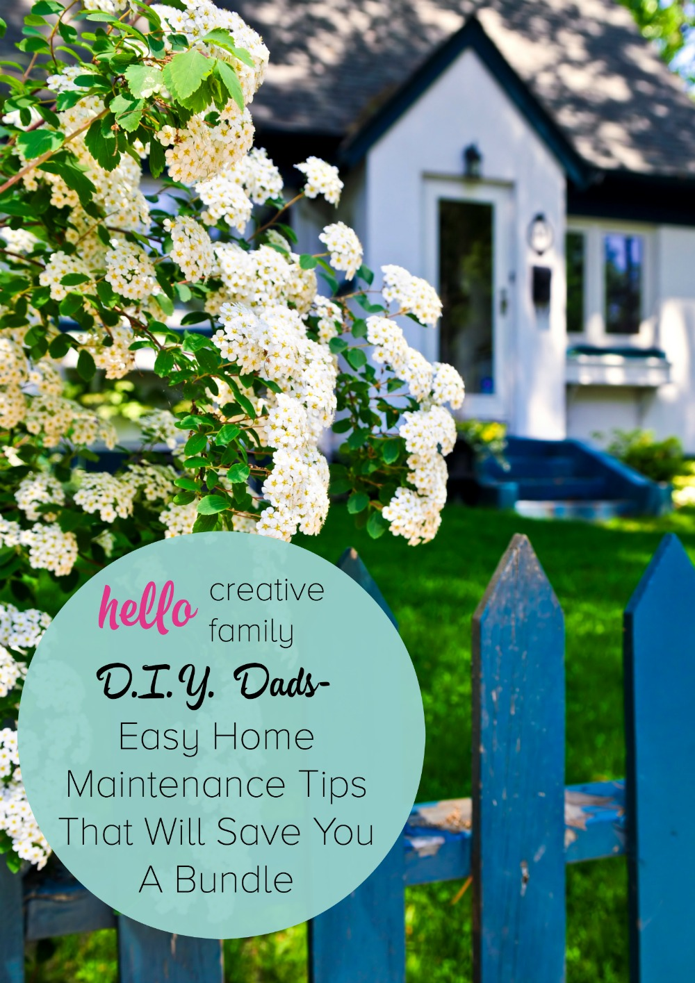 Hello Creative Family's DIY Dad, John Stone, shares Easy Home Maintenance Tips That Will Save You A Bundle