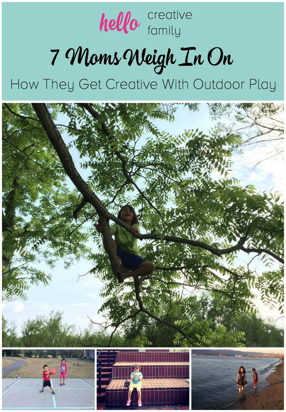 How do you spend your outdoor time with your kids 7 Moms Weigh In On How They Get Creative With Outdoor Play on Hello Creative Family