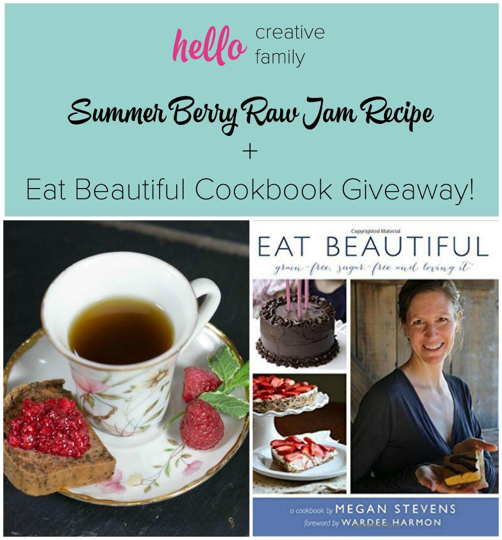 Summer Berry Raw Jam Recipe + Eat Beautiful Cookbook Giveaway!