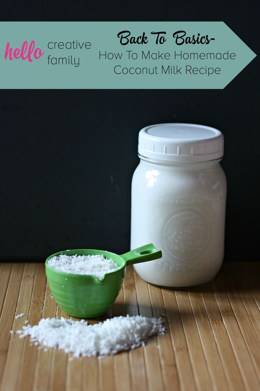 Back To Basics- How To Make Homemade Coconut Milk Recipe ...