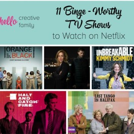 Hello Creative Family shares 11 Binge Worthy TV shows on Netflix. These are the Netflix shows we can't get enough of