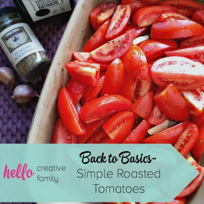 Back To Basics- Simple Roasted Tomatoes