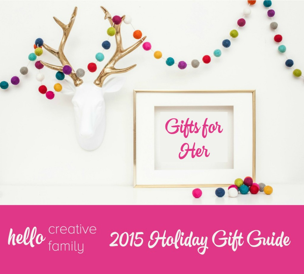 Hello Creative Family Holiday Gift Guide Gifts for Her