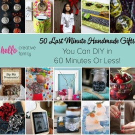 Stuck for a last minute gift Here are 50 Last Minute Handmade Gifts you can DIY in 60 Minutes or less!