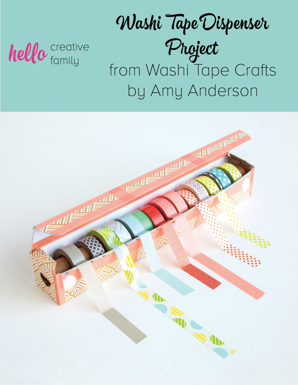 easy diy washi tape dispenser project from washi tape crafts by amy anderson hello creative family. Black Bedroom Furniture Sets. Home Design Ideas