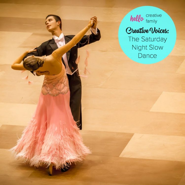 Creative Voices: The Saturday Night Slow Dance