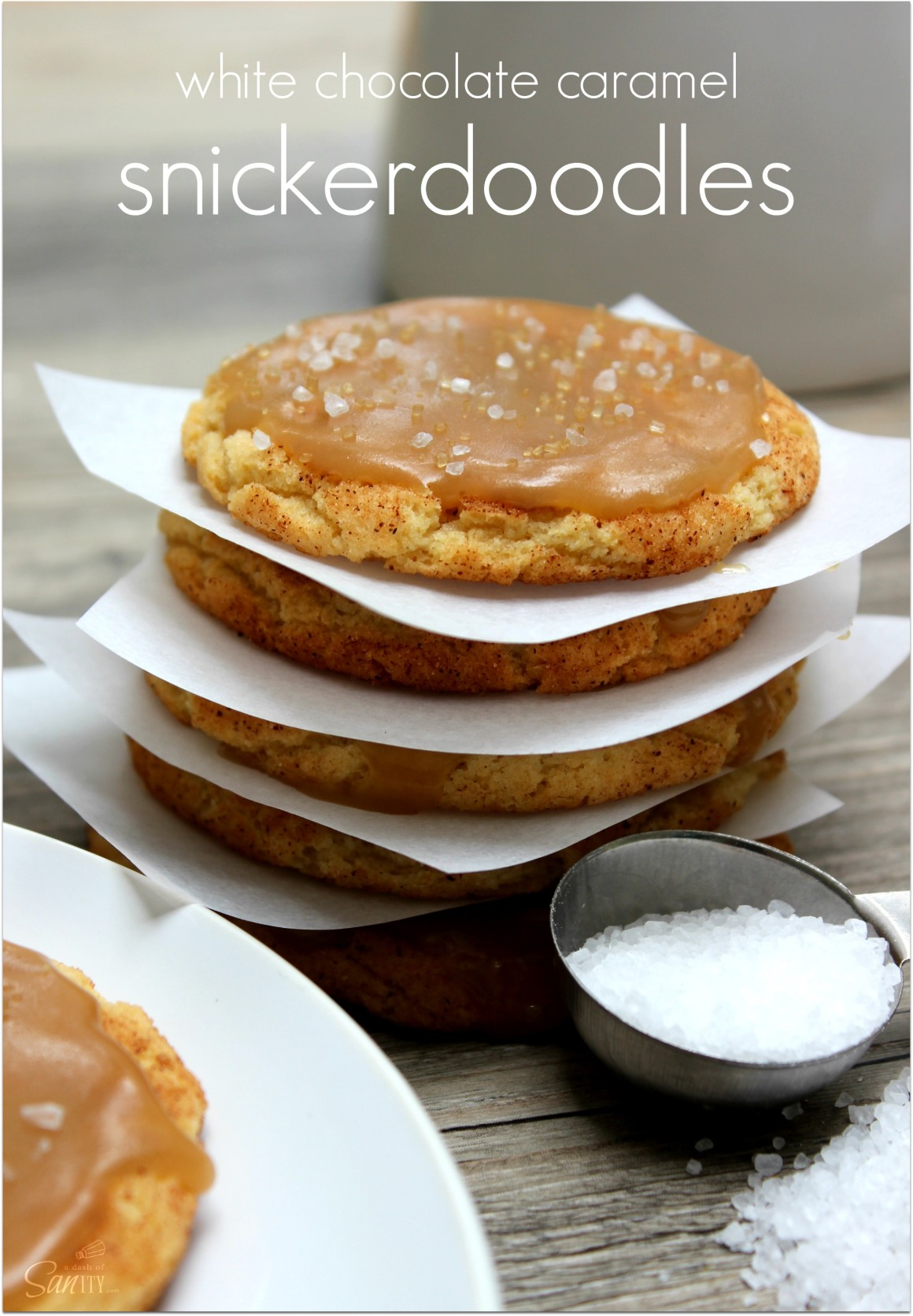 White Chocolate Caramel Snickerdoodles recipe from A Dash of Sanity