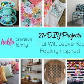 Looking for some creative inspiration? Crystal from Hello Creative Family picked 27+ of her favorite DIY Projects from SNAP bloggers. Guaranteed to leave you feeling inspired.