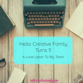 Hello Creative Family Turns 1. A love letter to my team