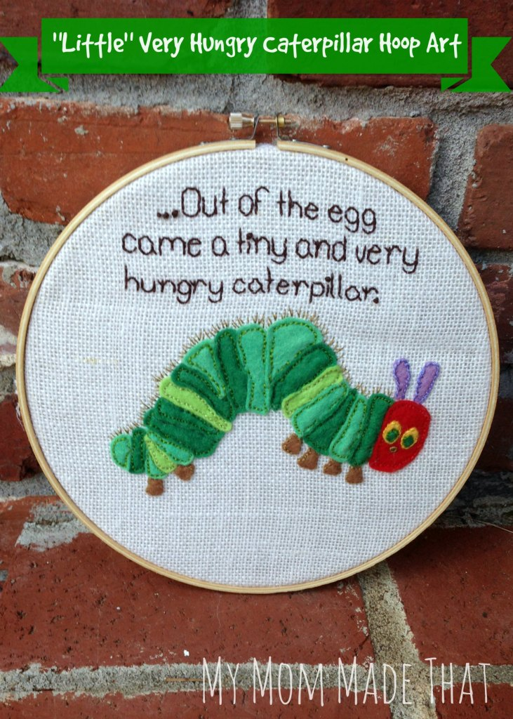 The Very Hungry Caterpillar Embroidery Hoop Art from My Mom Made That
