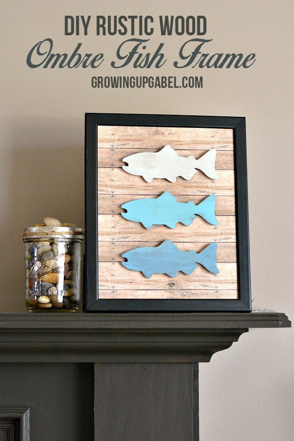 DIY Rustic Wood Ombre Fish Frame From Growing Up Gabel