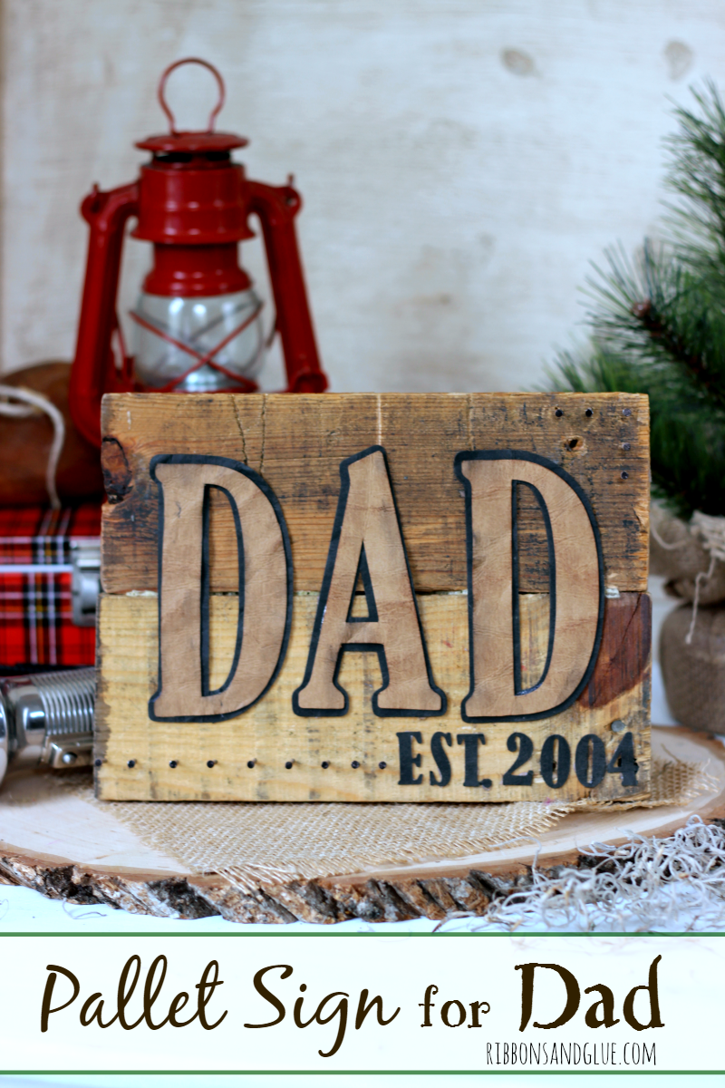 Dad Pallet Sign from Ribbons and Glue