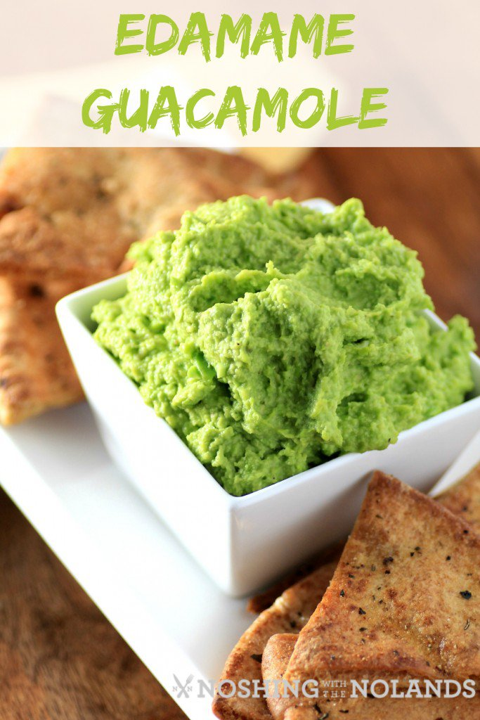 Edamame Guacamole Recipe From Noshing With The Nolands