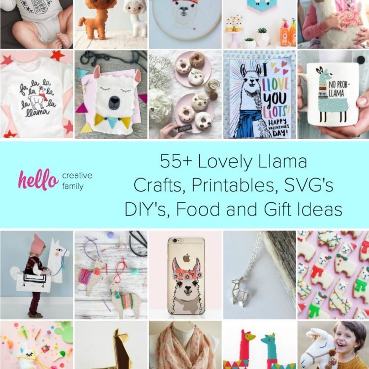 55+ Lovely Llama Crafts, Printables, SVG's DIY's, Food and Gift Ideas