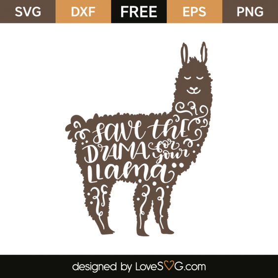 50+ Lovely Llama Crafts, Printables, SVG's DIY's, Food and Gift Ideas: Save The Drama For Your Llama SVG from Love SVG