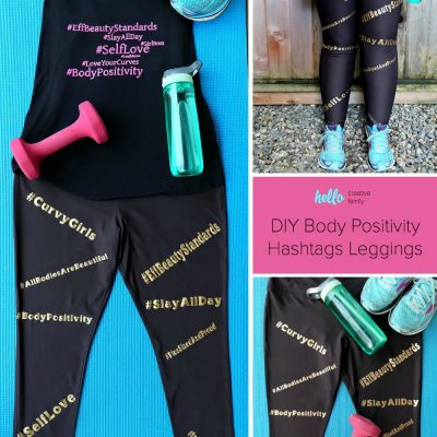 DIY Body Positivity Hashtags Leggings Made With The Cricut