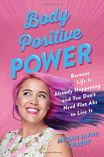 Body Positive Power by Megan Jayne Crabbe