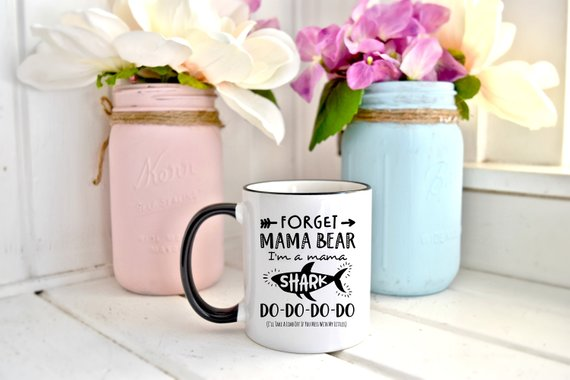 Shop Handmade Holiday Gift Guide: Forget Mama Bear, I'm a Mama Shark Mug from Zookaboo