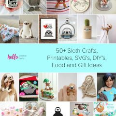 50+ Sloth Crafts, Printables, SVG's, DIY's, Food and Gift Ideas