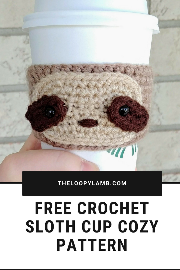 Sloth Crafts, Printables, SVG's DIY's, Food and Gift Ideas: Crocheted Sloth Coffee Cozy from The Loopy Lamb