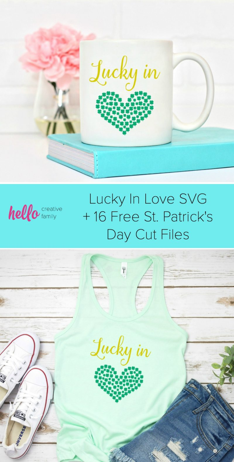 "We're sharing 16 Free St Patricks Day SVG Files including our very own ""Lucky In Love"" cut file. So pull out those Cricuts and Silhouettes and craft up an easy project that is sure to make you pinch proof! #Cricut #Silhouette #StPatricksDay #Green"