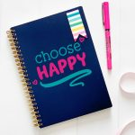 Choose happy with this uplifiting growth mindset svg file! Use this cut file with your Cricut, Silhouette or other electronic cutting machine to create shirts, mugs, journals and more. A fun and easy Cricut crafts project with an inspirational quote that supports positive mental health! #Cricut #Silhouette #CricutMade #CricutCrafts #Crafts #InspirationalQuotes