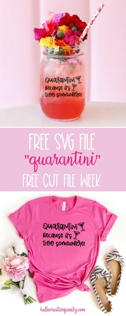 """It's 5:00 somewhere! Download this fun and playful quarantine cut file to decorate shirts, wine glasses, martini glasses, mason jars and other blanks using your Cricut or Silhouette. This free svg file reads """"Quarantini Because It's 5:00 Somewhere!""""  #CricutCreated #FreeSVG #FreeCutFile #Silhouette #CricutCrafts #QuarantineCrafts #Handmade"""