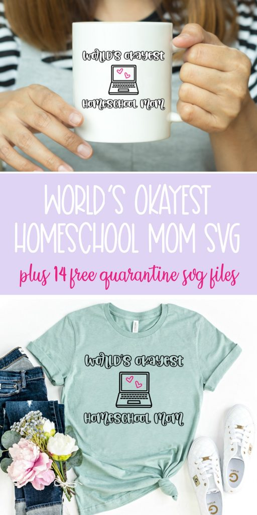 "Know a mom who's doing her best homeschooling during quarantine? Make her a DIY shirt that reads ""World's Okayest Homeschool Mom"" with this free svg file. Also includes 14 other free quarantine cut files to make with your Cricut or Silhouette. #CricutCreated #FreeSVG #FreeCutFile #Silhouette #CricutCrafts #QuarantineCrafts #Handmade #homeschooling"