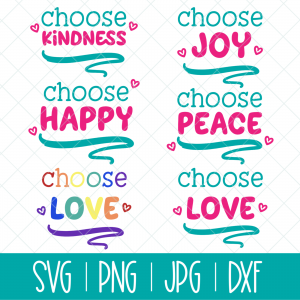 Choose Happy SVG, Choose Joy SVG, Choose Peace SVG, Choose Love SVG, Choose Kindness SVG from Hello Creative Family