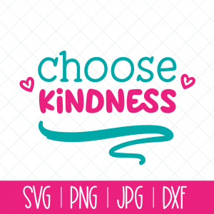 Choose Kindness Cut File Featured