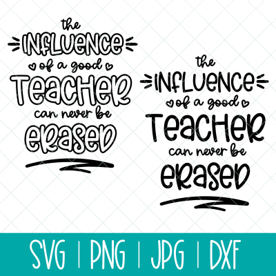 Celebrate teachers with this The Influence Of A Good Teacher Can Never Be Erased SVG Cut File. Perfect for making handmade teacher gifts for teacher appreciation or Christmas with your Cricut, Silhouette or other electronic cutting machine. #Cricut #Silhouette #Teachers #TeacherAppreciation #handmade #SVG #CutFile
