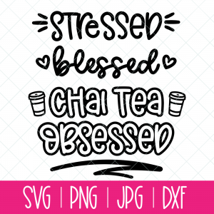 Use this fun Stressed, Blessed, Chai Tea Obsessed cut file with your Cricut, Silhouette or other electronic cutting machine to make beautiful shirts, hoodies, mugs, tote bags and more! #cutfile #SVGFile #SVG #Cricut #CricutMade #CricutCreated #CricutCrafts #Silhouette #SilhouetteCameo