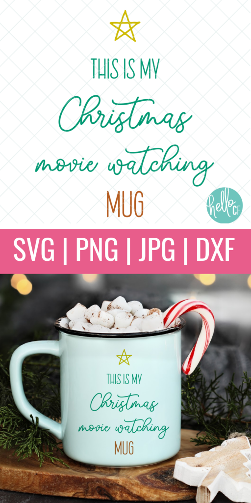 """Do you love Christmas movies? Me too! Craft an adorable """"This Is My Christmas Movie Watching Mug"""" for your hot chocolate, tea or coffee! Make extras as fun and festive handmade gifts for your Christmas movie watching friends and family members using this cut file and your Cricut, Silhouette or other electronic cutting machine! #CricutChristmas #Cricut #Silhouette #Handmade #SVGFile #CutFile #ChristmasSVG #ChristmasCrafts #ChristmasCrafting #ChristmasMovies"""