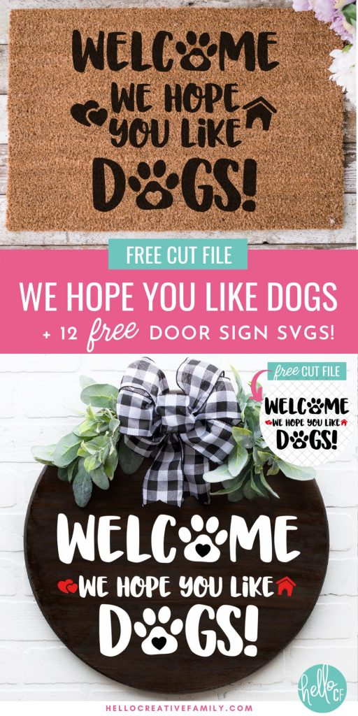 Welcome We Hope You Like Dogs Doormat and front door sign with free cut file.