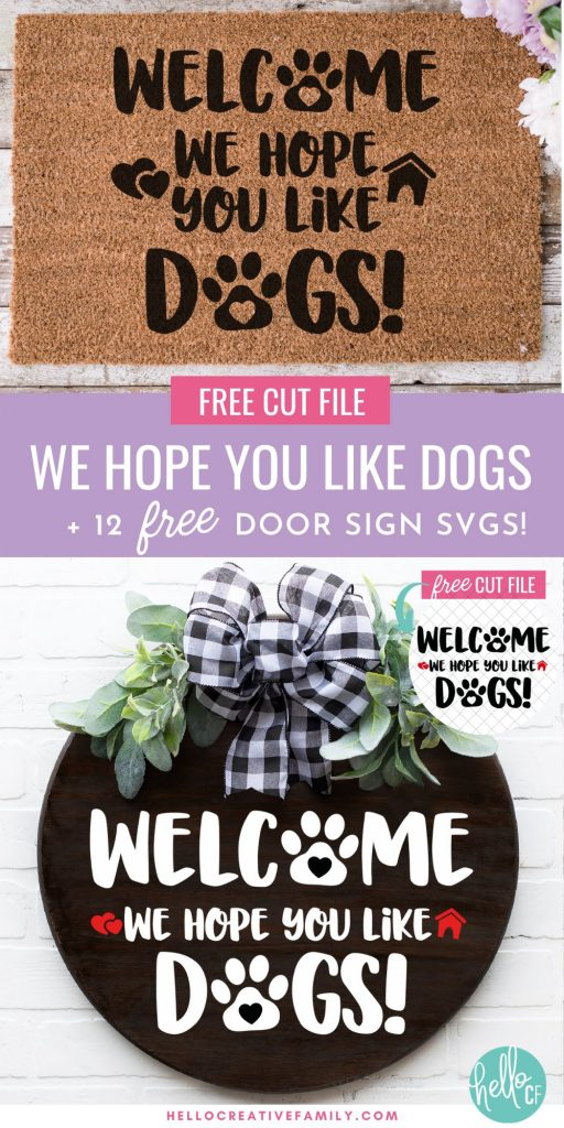 Make a Welcome We Hope You Like Dogs Door Sign or Doormat with this free cut file! Make a fun and easy handmade gift for dog lovers in your life! Includes 12 free door sign svgs that you can craft using your Cricut Maker, Cricut Explore Air 2 or Cricut Joy! Perfect for pet owners!