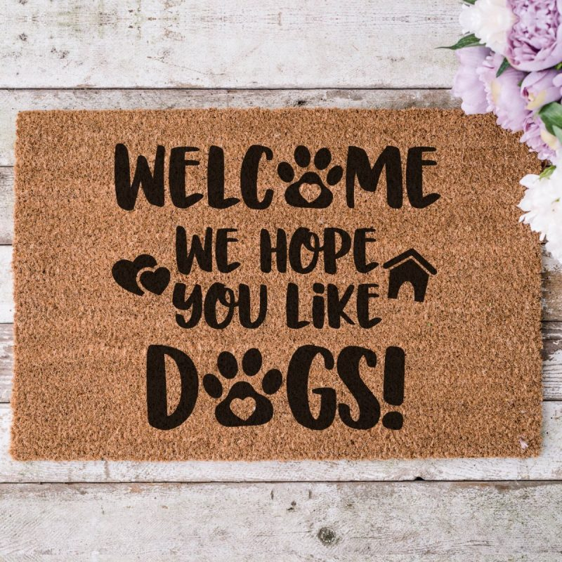 Welcome We Hope You Like Dogs Doormat  with free cut file.