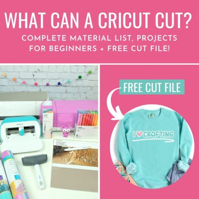 What Materials Can A Cricut Cut? Complete material list, Projects for beginners + FREE cut file!